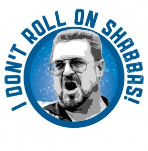 Don't Roll on Shabbas